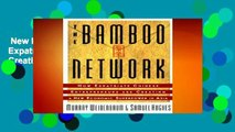 New Releases The Bamboo Network: How Expatriate Chinese Entrepreneurs are Creating a New Economic