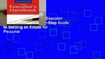 About For Books  The Executor s Handbook: A Step-by-Step Guide to Settling an Estate for Personal