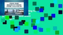 New Trial Online Marketing for Hotels: The Hotel s guide to generating more direct bookings Full
