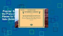 Popular  Easy Pieces for the Piano (Including 2 Pieces for Piano Duet)  Piano Solo (Schirmer s