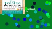 View The Trusted Advisor Fieldbook: A Comprehensive Toolkit for Leading with Trust online