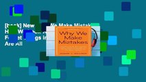 [book] New Why We Make Mistakes: How We Look Without Seeing, Forget Things in Seconds, and Are All