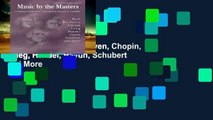 Popular  Music by the Masters: Bach, Beethoven, Chopin, Grieg, Handel, Haydn, Schubert and More