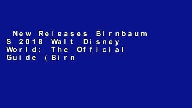 New Releases Birnbaum S 2018 Walt Disney World: The Official Guide (Birnbaum Guides)  Any Format