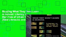 Reading What They Dont Learn in School: Literacy in the Lives of Urban Youth (New Literacies and