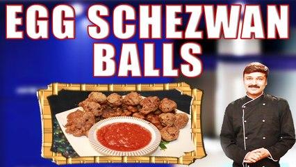 EGG SCHEZWAN BALLS II एग शेज़वॉन बॉल्स II BY CHEF PIYUSH SHRIVASTAVA II