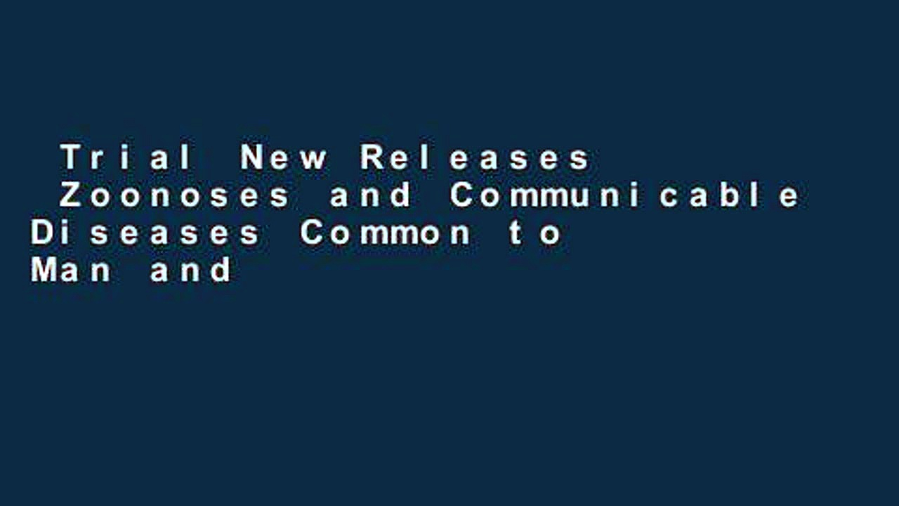 Trial New Releases  Zoonoses and Communicable Diseases Common to Man and Animals: Parasitoses v.