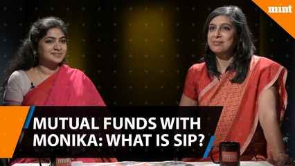 Mutual Funds with Monika: What is SIP?