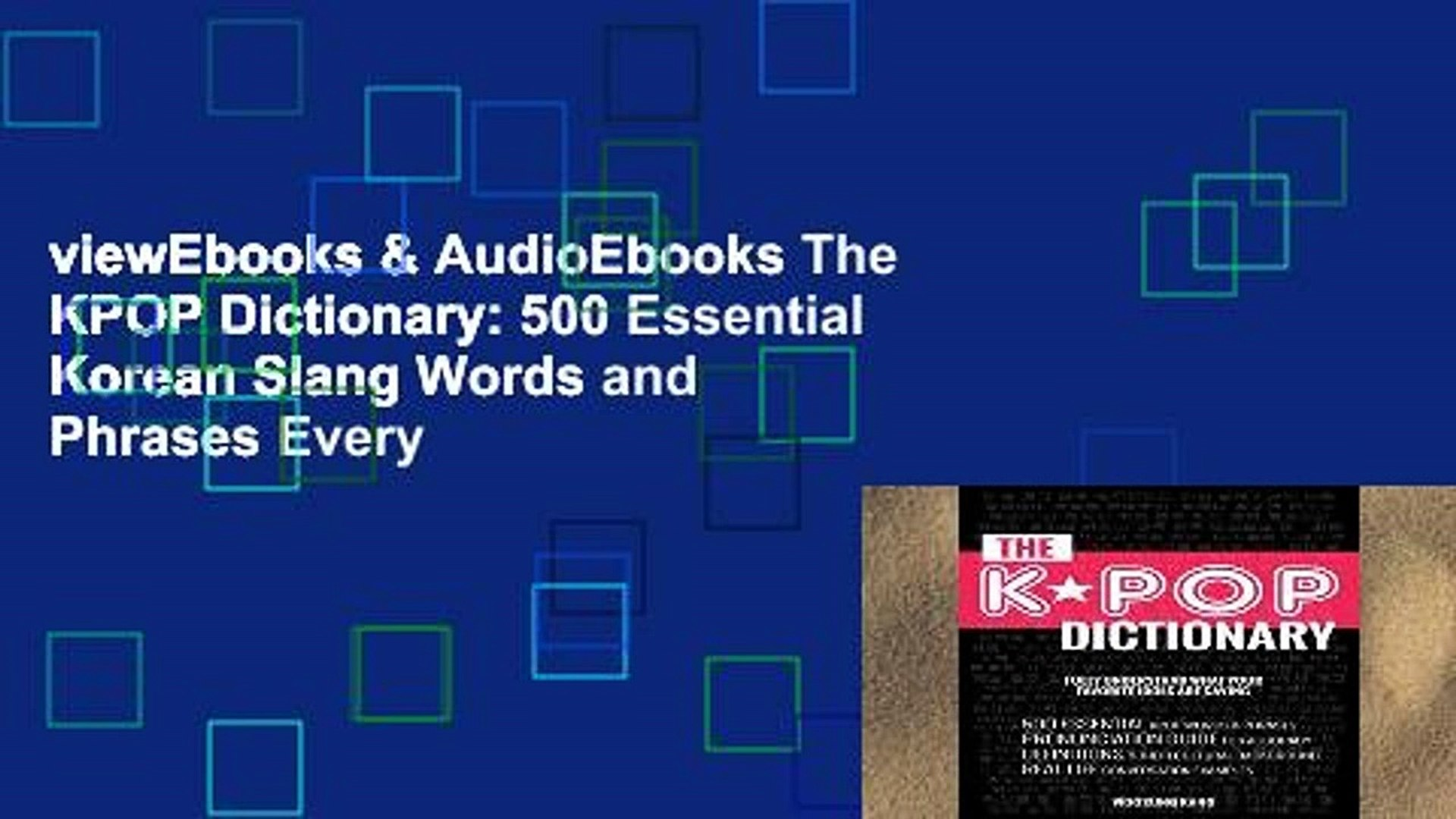 Viewebooks Audioebooks The Kpop Dictionary 500 Essential Korean Slang Words And Phrases Every