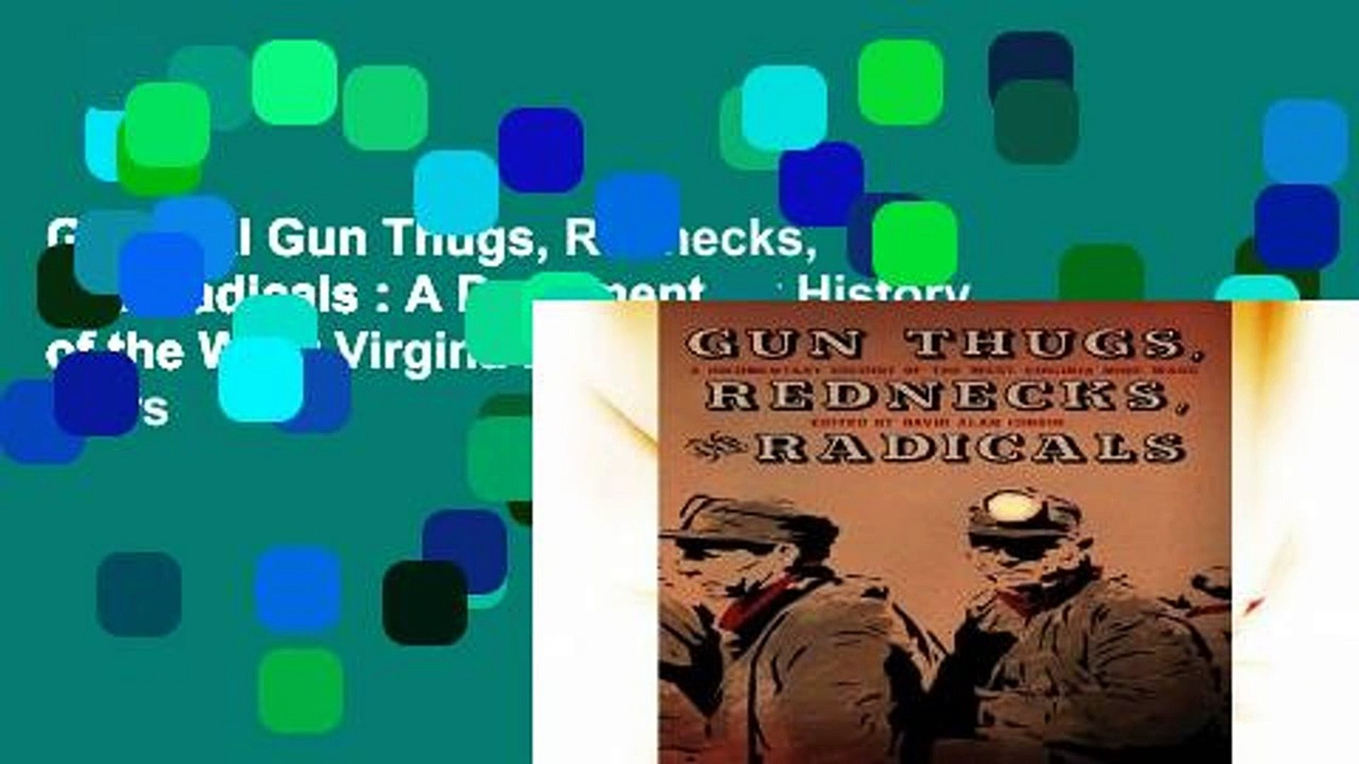 Get Trial Gun Thugs, Rednecks, and Radicals : A Documentary History of the West Virgina Mine Wars
