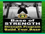 Best ebook Base Of STRENGTH: Build Your Base Strength Training Program (Workout Plan for