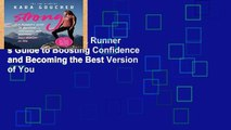 New Trial Strong: A Runner s Guide to Boosting Confidence and Becoming the Best Version of You