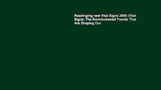 Readinging new Vital Signs 2005 (Vital Signs: The Environmental Trends That Are Shaping Our