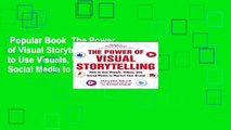 Popular Book  The Power of Visual Storytelling: How to Use Visuals, Videos, and Social Media to