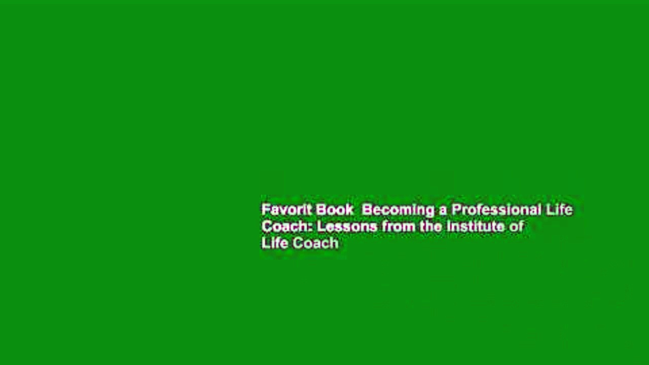 Favorit Book  Becoming a Professional Life Coach: Lessons from the Institute of Life Coach