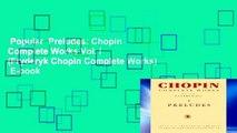 Popular  Preludes: Chopin Complete Works Vol. I (Fryderyk Chopin Complete Works)  E-book