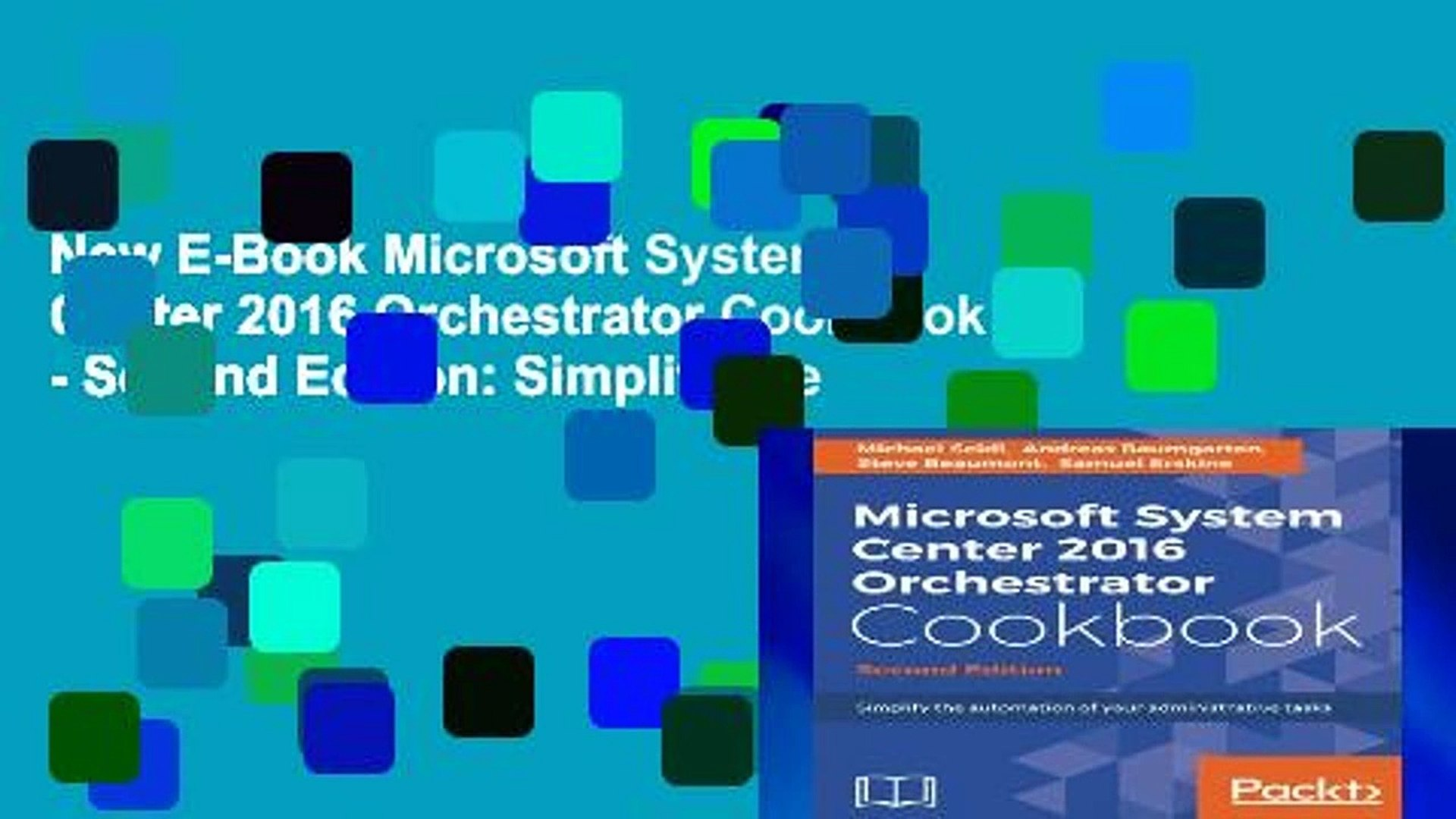 New E-Book Microsoft System Center 2016 Orchestrator Cookbook - Second  Edition: Simplify the