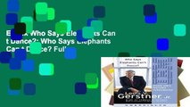 Ebook Who Says Elephants Can t Dance?: Who Says Elephants Can t Dance? Full