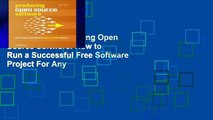 Best E-book Producing Open Source Software: How to Run a Successful Free Software Project For Any
