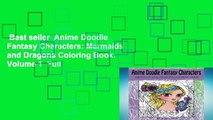 Best seller  Anime Doodle Fantasy Characters: Mermaids and Dragons Coloring Book: Volume 1  Full