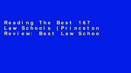 Reading The Best 167 Law Schools (Princeton Review: Best Law Schools) Full access