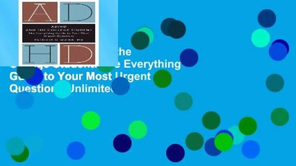 Get Full AD/HD and the College Student: The Everything Guide to Your Most Urgent Questions Unlimited