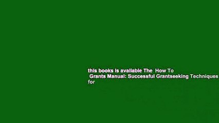 this books is available The  How To  Grants Manual: Successful Grantseeking Techniques for