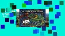 Best seller  Dragon Adventure: A Kaleidoscopia Coloring Book  Full