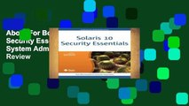 About For Books  Solaris 10 Security Essentials (Solaris System Administration)  Review