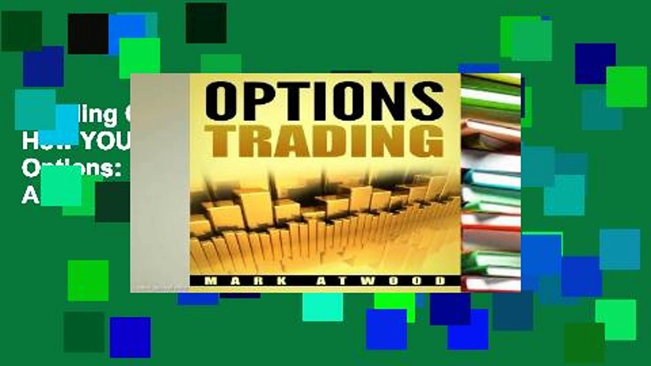Reading Online Options Trading: How YOU Can Make Money Trading Options: Even If You re A Bit Lazy