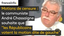"""Motions de censure : le communiste André Chassaigne souhaite que """"les Républicains votent la motion dite de gauche"""" et inversement"""