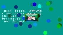 Best ebook  AWHONN s Perinatal Nursing (Simpson, Awhonn s Perinatal Nursing)  Any Format