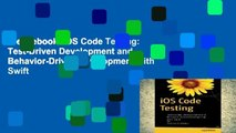 Best ebook  iOS Code Testing: Test-Driven Development and Behavior-Driven Development with Swift