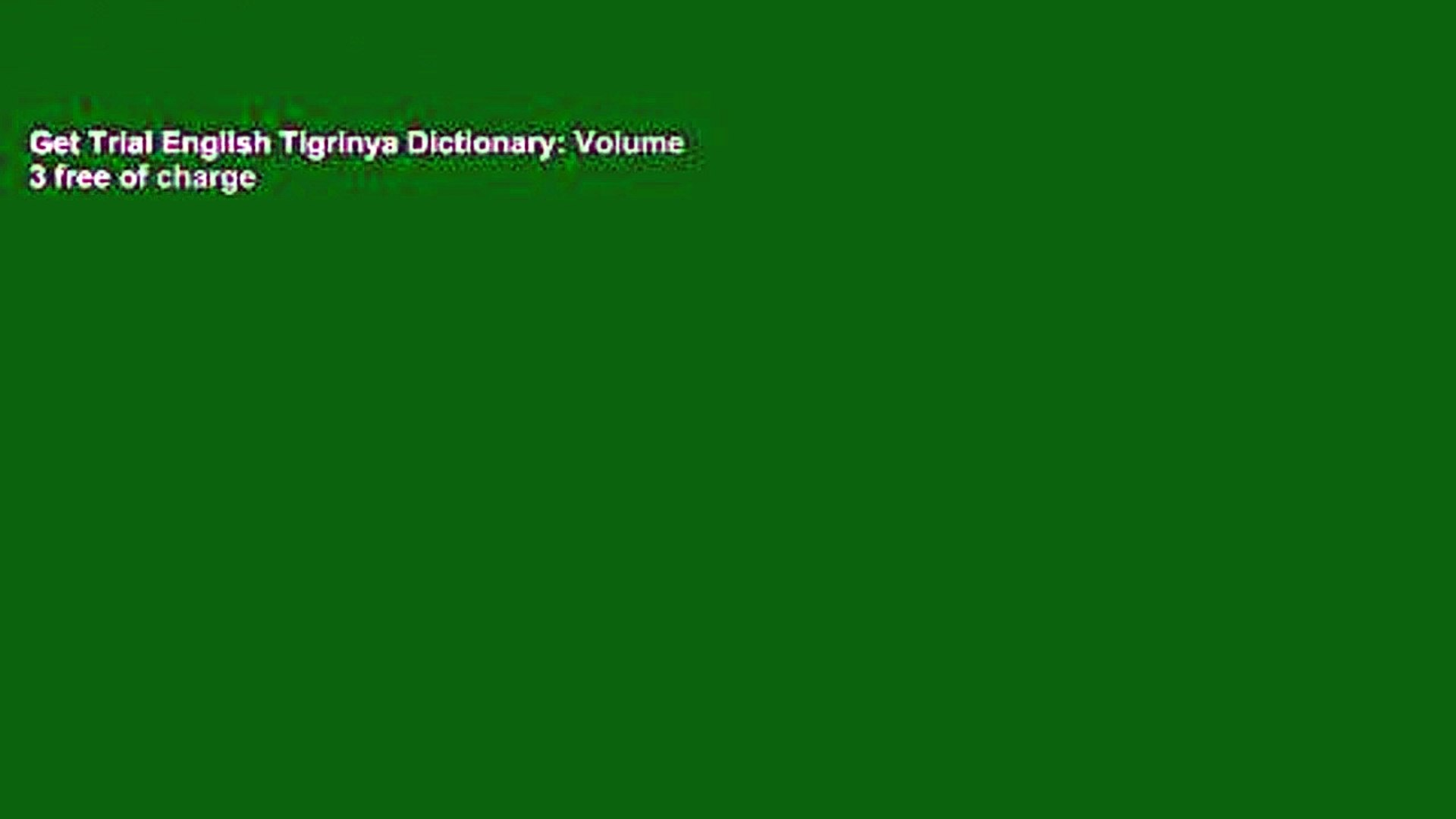 Get Trial English Tigrinya Dictionary: Volume 3 free of charge