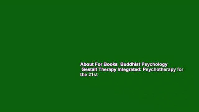 About For Books  Buddhist Psychology   Gestalt Therapy Integrated: Psychotherapy for the 21st