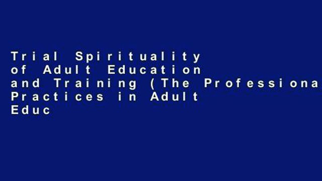 Trial Spirituality of Adult Education and Training (The Professional Practices in Adult Education