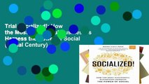 Trial Socialized!: How the Most Successful Businesses Harness the Power of Social (Social Century)