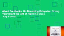 About For Books  On Becoming Babywise: Giving Your Infant the Gift of Nightime Sleep  Any Format