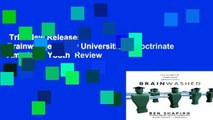 Trial New Releases  Brainwashed: How Universities Indoctrinate America s Youth  Review