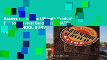 Access books The Ultimate Graduate School Survival Guide (ULTIMATE GRAD SCHOOL SURVIVAL GUIDE) For