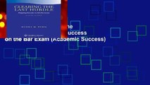 Full E-book  Clearing the Last Hurdle: Mapping Success on the Bar Exam (Academic Success)