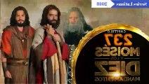 Moisés Moises y Los Diez Mandamientos (Capitulo.237) - Aarón presenció la muerte de sus hijos
