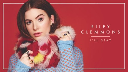Riley Clemmons - I'll Stay