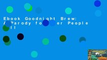 Ebook Goodnight Brew: A Parody for Beer People Full