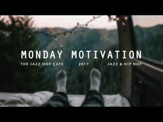 Monday Motivation Mix [Jazzhop / Hip Hop / Chillhop]