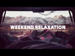 Weekend Relaxation 2 Jazzhop HipHop Chillhop
