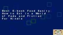 Best E-book Food Sanity: How to Eat in a World of Fads and Fiction For Kindle