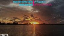 Fuzue Do Amor (feat. Katia Moraes) by Kolektivo # vevova Latin Music