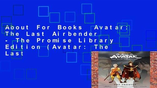 About For Books  Avatar: The Last Airbender - The Promise Library Edition (Avatar: The Last