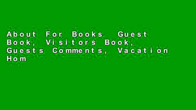 About For Books  Guest Book, Visitors Book, Guests Comments, Vacation Home Guest Book, Beach House